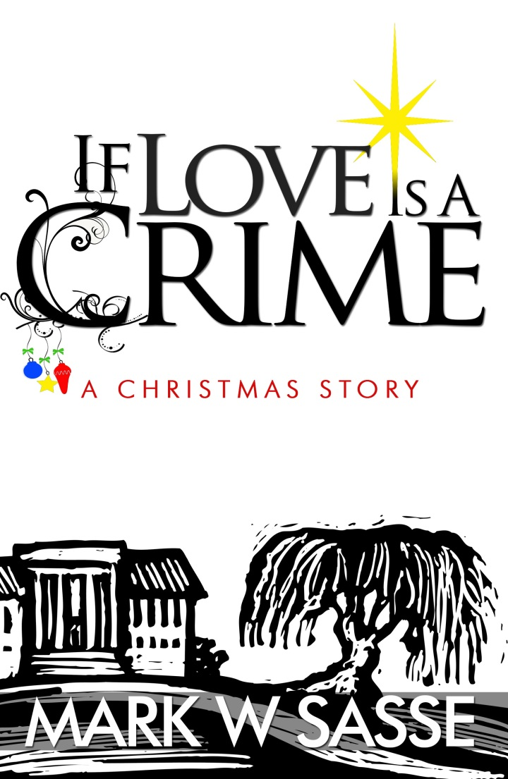 "Excerpt: ""If Love is a Crime: A Christmas Story"""